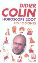 Couverture du livre « Horoscope 2007 ; les douzes signes » de Didier Colin aux éditions Editions 1