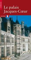 Couverture du livre « Palais Jacques Coeur (Le) » de Jean-Yves Ribault aux éditions Patrimoine