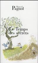 Couverture du livre « Le temps des secrets » de Marcel Pagnol aux éditions Fallois
