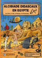 Couverture du livre « Alcibiade Didascaux en Egypte t.1 ; les dieux, le Nil, le pharaon, les pyramides » de Clapat et Scardanelli aux éditions Editions Athena