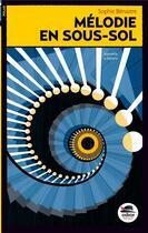 Couverture du livre « Mélodie en sous-sol » de Sophie Benastre aux éditions Oskar
