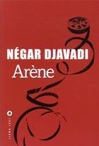 Couverture du livre « Arène » de Negar Djavadi aux éditions Liana Levi