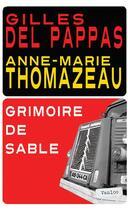 Couverture du livre « Grimoire de sable » de Anne-Marie Thomazeau et Gilles Del Pappas aux éditions Vanloo