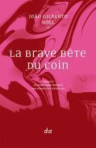 Couverture du livre « La brave bête du coin » de Gilberto Noll Joao aux éditions Editions Do