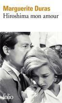 Couverture du livre « Hiroshima mon amour ; scénario et dialogues » de Marguerite Duras aux éditions Gallimard