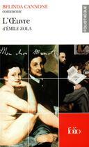 Couverture du livre « L'oeuvre de d'Emile Zola » de Belinda Cannone aux éditions Gallimard