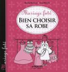 Couverture du livre « Bien Choisir Sa Robe » de Marcout/Matsika aux éditions Organisation