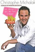 Couverture du livre « Les desserts qui me font craquer » de Christophe Michalak aux éditions Plon