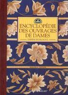 Couverture du livre « Ouvrages de dames - nouvelle encyclopedie » de Therese De Dillmont aux éditions Arts D'interieurs