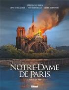 Couverture du livre « Notre-Dame de Paris ; la nuit du feu » de Arnaud Delalande et Stephane Bern et Yvon Bertorello et Cedrix Fernandez aux éditions Glenat