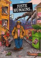 Couverture du livre « Juste humains... » de Ness aux éditions Drugstore