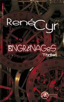 Couverture du livre « Engrenages » de Rene Cyr aux éditions Ex Aequo