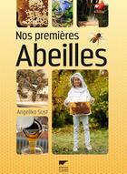 Couverture du livre « Nos premières abeilles » de Angelika Sust aux éditions Delachaux & Niestle