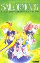 Couverture du livre « Sailor moon t.3 ; les justicières de la lune » de Naoko Takeuchi aux éditions Glenat