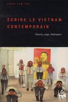 Couverture du livre « Écrire le Vietnam contemporain ; guerre, corps, littérature » de Doan-Poisson Cam-Thi aux éditions Pu De Paris-sorbonne