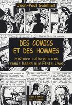 Couverture du livre « Des comics et des hommes ; histoire culturelle des comic books aux états-unis » de Jean-Paul Gabilliet aux éditions Editions Du Temps