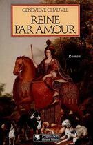 Couverture du livre « Reine par amour » de Genevieve Chauvel aux éditions Pygmalion