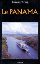 Couverture du livre « Le Panama » de Francois Trotet aux éditions Karthala