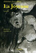 Couverture du livre « La joyeuse » de Christian Chavassieux et Winfried Veit aux éditions Le Realgar