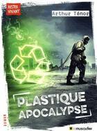 Couverture du livre « Plastique apocalypse » de Arthur Tenor aux éditions Le Muscadier