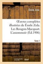 Couverture du livre « Oeuvres completes illustrees de emile zola. les rougon-macquart. l'assomoir. tome 1 » de Émile Zola aux éditions Hachette Bnf