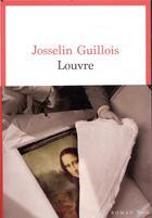 Couverture du livre « Louvre » de Josselin Guillois aux éditions Seuil