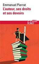 Couverture du livre « L'auteur, ses droits et ses devoirs » de Emmanuel Pierrat aux éditions Gallimard