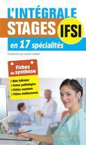 Couverture du livre « L'intégrale. stages IFSI ; en 17 spécialités (3e édition) » de Laurent Sabbah aux éditions Elsevier-masson