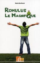 Couverture du livre « Romulus le magnifique » de Marie Bertherat aux éditions Eveil Et Decouvertes
