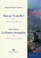Couverture du livre « Faire ça ! à son fils ? la femme incomplète » de Josep Benet I Jornet et David Planas aux éditions L'amandier
