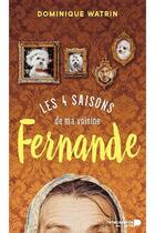 Couverture du livre « Les quatre saisons de ma voisine Fernande » de Dominique Watrin aux éditions Renaissance Du Livre