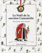 Couverture du livre « Le noël de la sorcière camomille » de Capdevila/Larreula aux éditions Le Sorbier