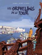 Couverture du livre « Les orphelins de la tour t.2 ; Alice » de Julien Blondel et Alexis Allart et Citromax aux éditions Delcourt
