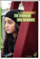 Couverture du livre « La vitesse sur la peau » de Fanny Chiarello aux éditions Rouergue