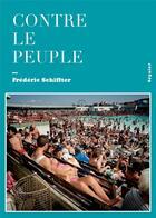 Couverture du livre « Contre le peuple » de Frederic Schiffter aux éditions Seguier