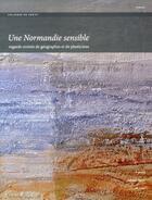 Couverture du livre « Une normandie sensible. regards croises de geographes et de plasticie ns » de Be Allemand Sylvain aux éditions Pu De Caen