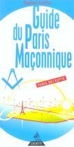 Couverture du livre « Guide Du Paris Maconnique » de Raphael Aurillac aux éditions Dervy