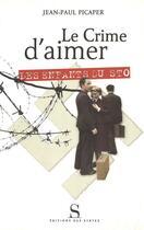 Couverture du livre « Le crime d'aimer ; les enfants du STO » de Jean-Paul Picaper aux éditions Syrtes