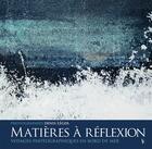 Couverture du livre « Matières à réflexion ; voyages photographiques en bord de mer » de Denis Leger aux éditions Vagnon