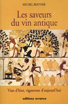 Couverture du livre « Les saveurs du vin antique » de Michel Bouvier aux éditions Errance