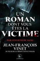 Couverture du livre « Par les liens du sang ; un roman dont vous êtes la victime » de Jean-Francois Vinet aux éditions Ada
