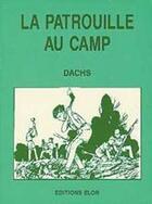 Couverture du livre « La patrouille au camp » de Dachs aux éditions Elor