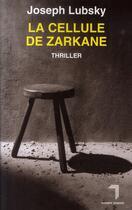Couverture du livre « La cellule de zarkane » de Joseph Lubsky aux éditions Florent Massot