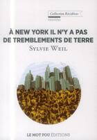 Couverture du livre « À New York il n'y a pas de tremblement de terre » de Sylvie Weil aux éditions Le Mot Fou