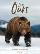 Couverture du livre « Les ours ; puissants et vulnérables » de Tom Jackson aux éditions L'imprevu