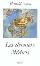Couverture du livre « Les Derniers Medicis » de Harold Acton aux éditions Perrin