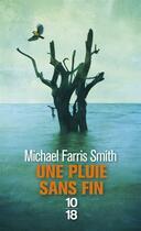 Couverture du livre « Une pluie sans fin » de Michael Farris Smith aux éditions 10/18