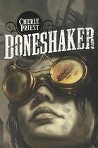 Couverture du livre « Boneshaker » de Cherie Priest aux éditions Eclipse