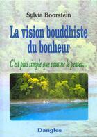 Couverture du livre « La vision bouddhiste du bonheur » de Sylvia Boorstein aux éditions Dangles