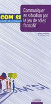 Couverture du livre « Communiquer en situation par le jeu de rôle formatif » de Barbara Masse aux éditions Casteilla